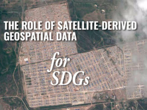 The Role of Satellite-Derived Geospatial Data for SDGs